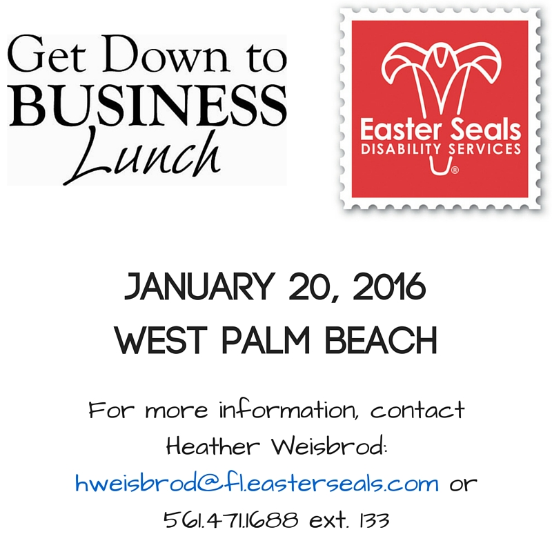 Get Down to Business Lunch Easter Seals West Palm Beach
